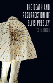 Jacket Image For The Death and Resurrection of Elvis Presley