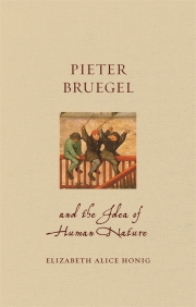 Jacket Image For Pieter Bruegel and the Idea of Human Nature