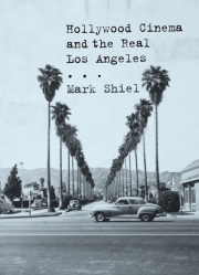 Jacket Image For Hollywood Cinema and the Real Los Angeles